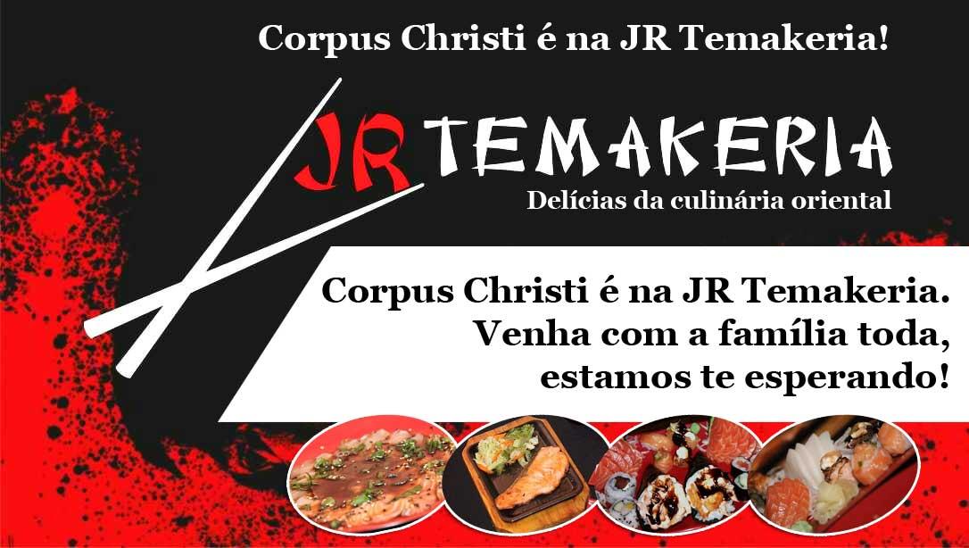 Corpus Christi é na JR Temakeria