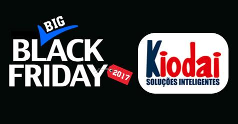 Big Black Friday 2017 na Kiodai - Soluções inteligentes