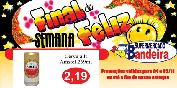 """Veja aqui o que o Supermercado Bandeira reservou pra você no """"Final de Semana Feliz"""" - 04 e 05/11"""
