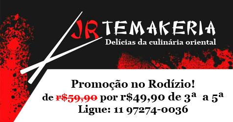 Promoção na JR Temakeria - Rodízio de terça a quinta por APENAS R$49,90