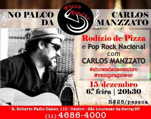 N'O Palco da Power você curte Carlos Manzzato tocando POP Rock Nacional