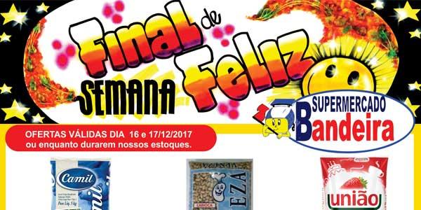 Promoções do Supermercado Bandeira do final de semana - 16 e 17/12