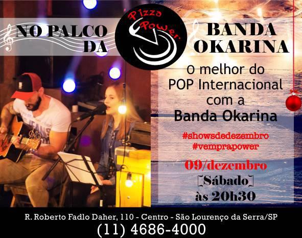 "Banda Okarina n""O Palco da Power, 09/12, sábado"