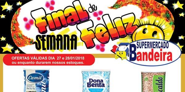 Promoções do Supermercado Bandeira - Final de semana feliz 27 e 28/01