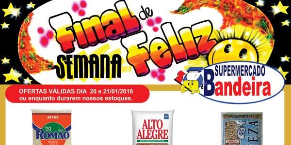 Final de Semana Feliz - Promoções do Bandeira para 20 e 21/01