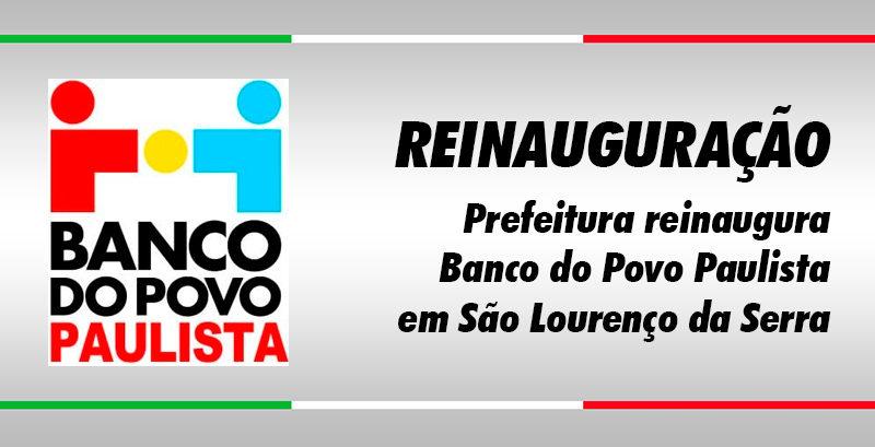 Prefeitura reinaugura o Banco do Povo Paulista